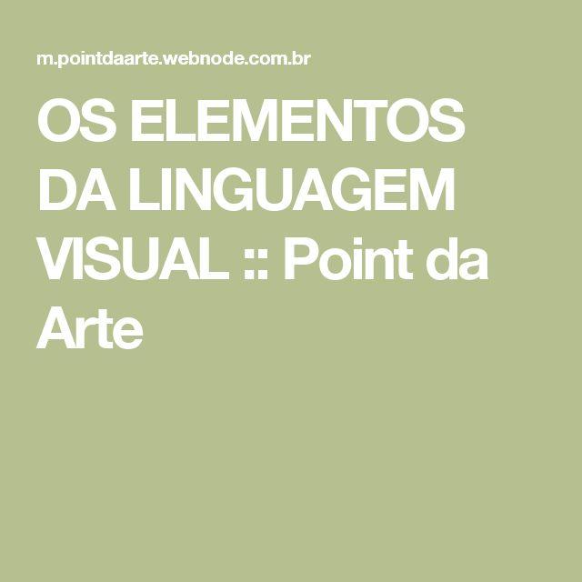 OS ELEMENTOS DA LINGUAGEM VISUAL :: Point da Arte