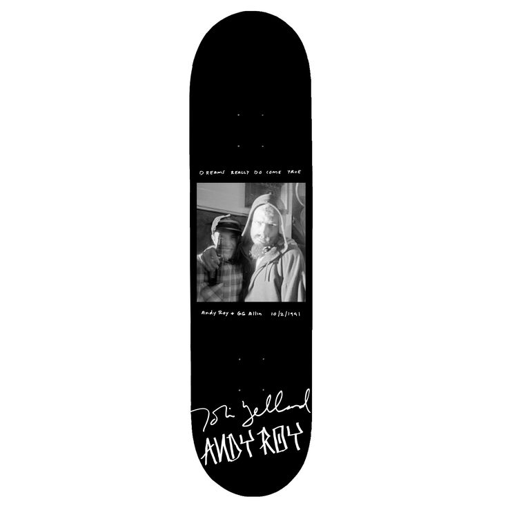 Limited Edition Andy Roy Skateboard. Only 200 will be made. Each board will be signed by Andy Roy and Tobin Yelland.Photo of GG Allin and Andy Roy taken by Tobin Yelland in 1991.Please note...