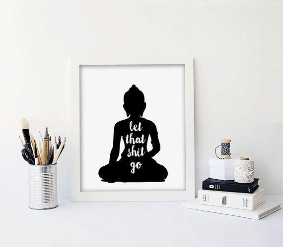 Buddha Poster PRINTABLE FILE let that shit go buddha by Dantell