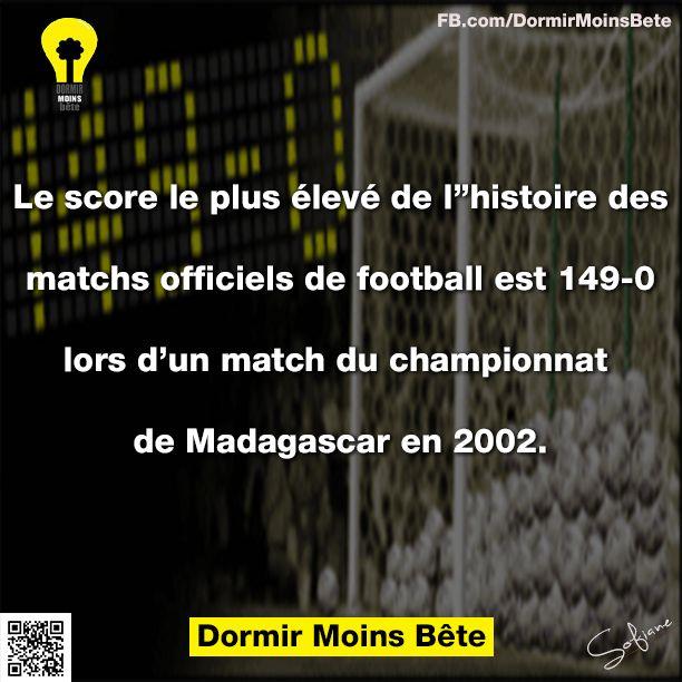 Le score le plus élevé de l'histoire dans des matchs officiels de football est de 149-0 lors d'un match du championnat de Madagascar en 2002.