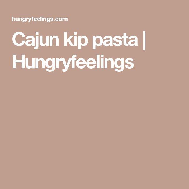 Cajun kip pasta | Hungryfeelings