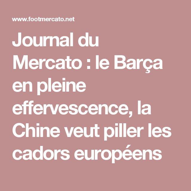 Journal du Mercato: le Barça en pleine effervescence, la Chine veut piller les cadors européens