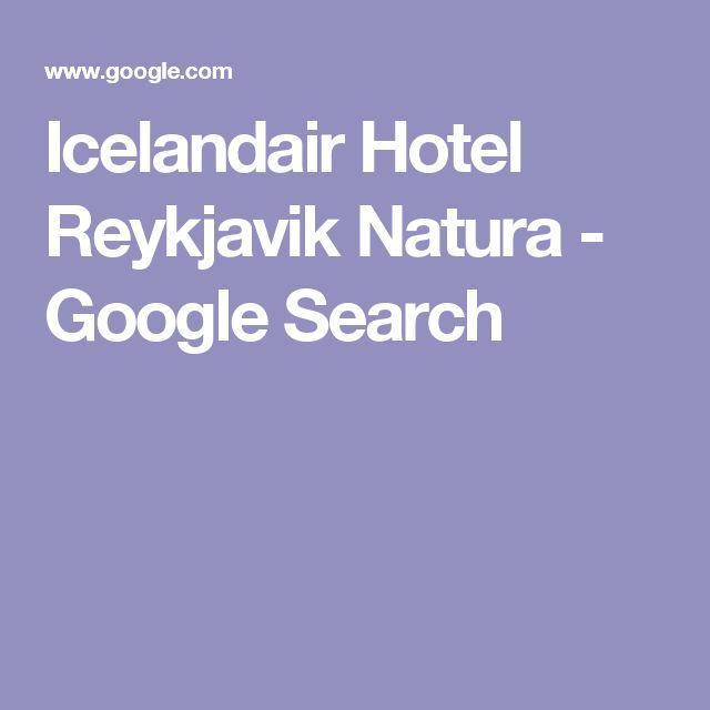 Icelandair Hotel Reykjavik Natura - Google Search
