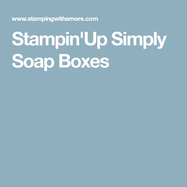 Stampin'Up Simply Soap Boxes