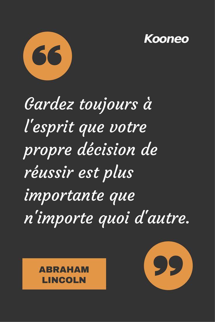[CITATIONS] Gardez toujours à l'esprit que votre propre décision de réussir est plus importante que n'importe quoi d'autre. ABRAHAM LINCOLN #Ecommerce #Kooneo #Abrahamlincoln : www.kooneo.com