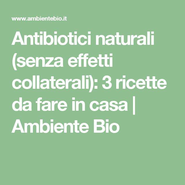 Antibiotici naturali (senza effetti collaterali): 3 ricette da fare in casa | Ambiente Bio