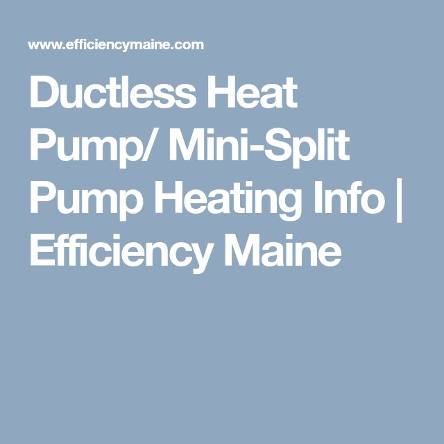 Ductless Heat Pump/ Mini-Split Pump Heating Info | Efficiency Maine