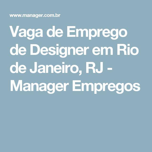 Vaga de Emprego de Designer em Rio de Janeiro, RJ - Manager Empregos