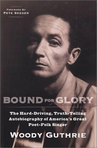 Bound for Glory, the Autobiography Of Woody Guthrie