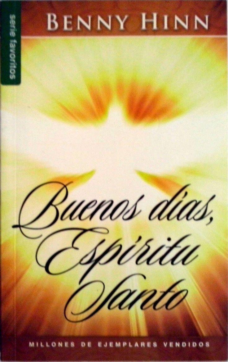 Tu biblioteca cristiana: Buenos días Espíritu Santo – Benny Hinn