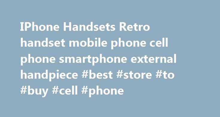 IPhone Handsets Retro handset mobile phone cell phone smartphone external handpiece #best #store #to #buy #cell #phone http://mobile.remmont.com/iphone-handsets-retro-handset-mobile-phone-cell-phone-smartphone-external-handpiece-best-store-to-buy-cell-phone/  Guaranteed Highest Quality Handsets! Dont be fooled by the faulty cheap versions on Ebay! We only sell mobile handsets Very high quality handsets Eliminates 97% or more of phone radiation Very comfortable to use Convenient answering…
