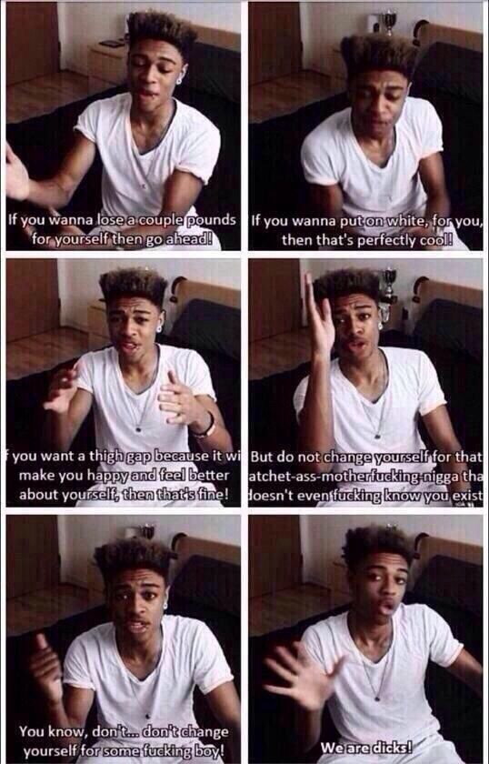 Mazzi maz I love maz..so true! don't change yourself for someone else.Be who you wanna be. An if that includes losing some weight then do it but do it for you not someone who thinks you should. Fuck them.