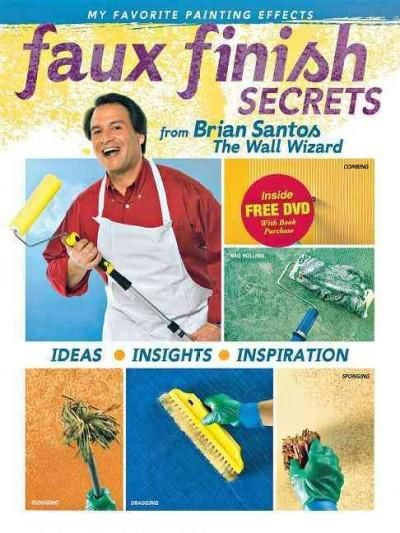 Faux Finish Secrets: From Brian Santos the Wall Wizard