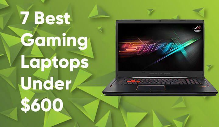 Best Budget Gaming Laptops Under 600 Dollars Cheap Gaming Laptop Gaming Laptops Best Gaming Laptop