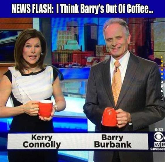 Barry may actually be out of rum, not coffee.
