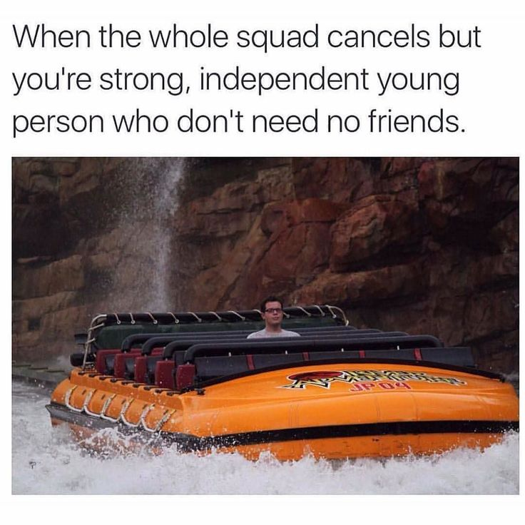 No worries I wanted to go alone anyways #squad #dankmemes #foreveralone #dank #memesdaily #meme #squadgoals #funny #humor