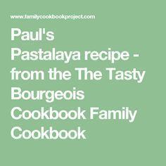 Paul's Pastalayarecipe - from the The Tasty Bourgeois Cookbook Family Cookbook