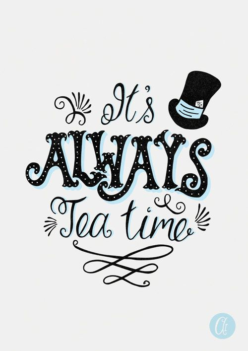 It's Always Tea Time // Tea Art // Alice in Wonderland Decor // Typography Poster // Quote Print // Via Etsy