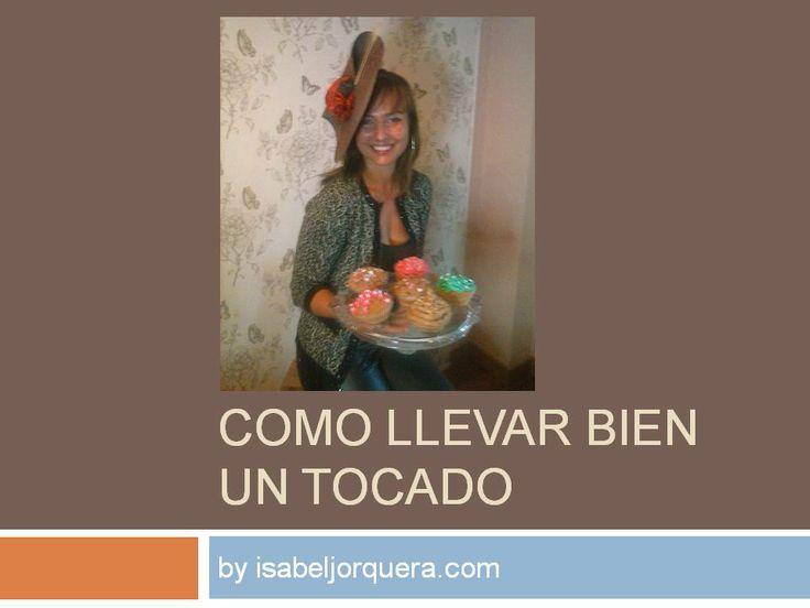 Cómo llevar bien un tocado, http://liberatukarisma.wordpress.com/2014/06/10/como-llevar-bien-un-tocado/