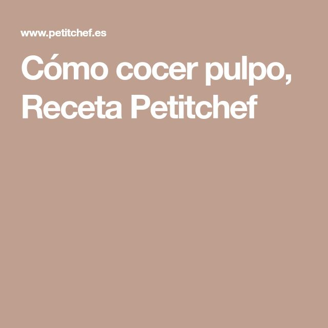 Cómo cocer pulpo, Receta Petitchef
