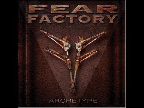 Fear Factory - Archetype [Full Album]