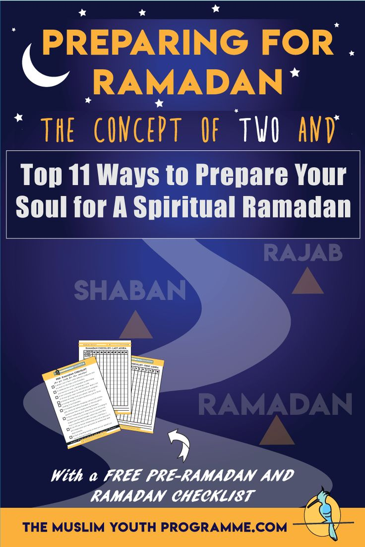 In the context of preparing for Ramadan- Just like your BODY takes time to adjust to the physical challenges of Ramadan, your SOUL also takes time and effort to adjust to the spiritual challenges of Ramadan. Prepare well with a FREE printable Ramadan checklist as well as a pre-Ramadan checklist..