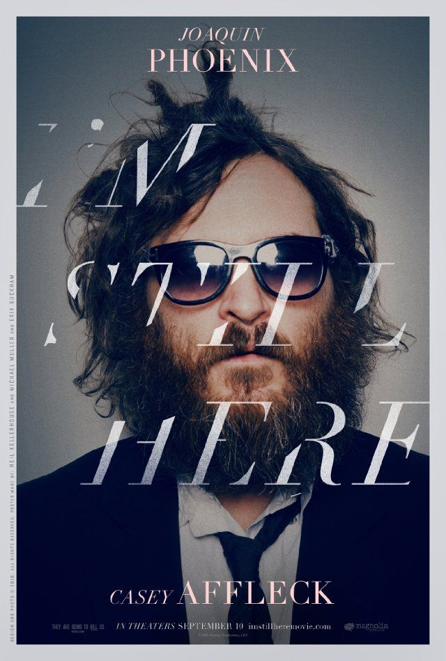 I'm still here. Joaquin Phoenix. Casey Affleck Claims to be a mockumentary. I actually really like it. Especially when he is looking for 'escorts'