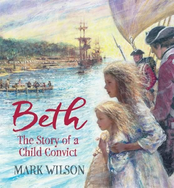 GENRE: In the past. PICTURE BOOK. Beth is a child convict, caught stealing on the streets of London and sent to Australia on the First Fleet. Through Beth's story, we discover the unbearable hardships those first convicts suffered, not only on the long journey to Sydney Cove but also in the two years of near-famine following their arrival.
