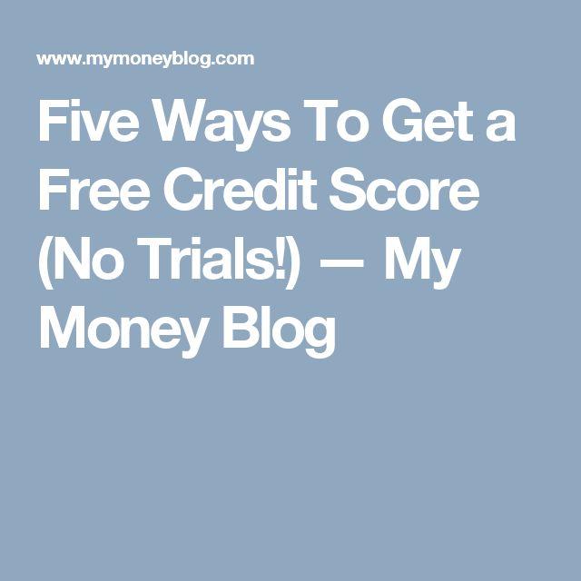 Five Ways To Get a Free Credit Score (No Trials!) — My Money Blog