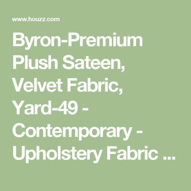 Byron-Premium Plush Sateen, Velvet Fabric, Yard-49 - Contemporary - Upholstery Fabric - by Top Fabric Inc.