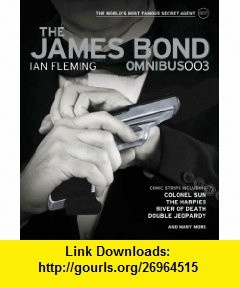 The James Bond Omnibus Volume 003 (9780857685889) Ian Fleming, Jim Lawrence, Yaroslav Horak , ISBN-10: 0857685880  , ISBN-13: 978-0857685889 ,  , tutorials , pdf , ebook , torrent , downloads , rapidshare , filesonic , hotfile , megaupload , fileserve