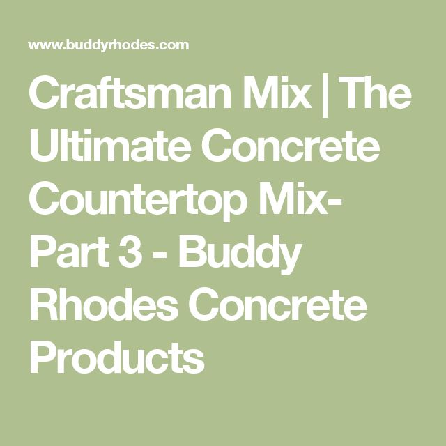 Craftsman Mix   The Ultimate Concrete Countertop Mix- Part 3 - Buddy Rhodes Concrete Products