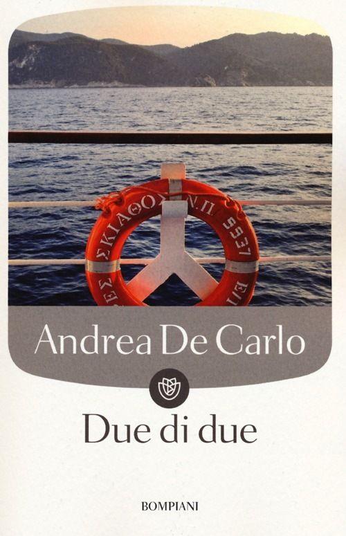 Andrea De Carlo - Due di due