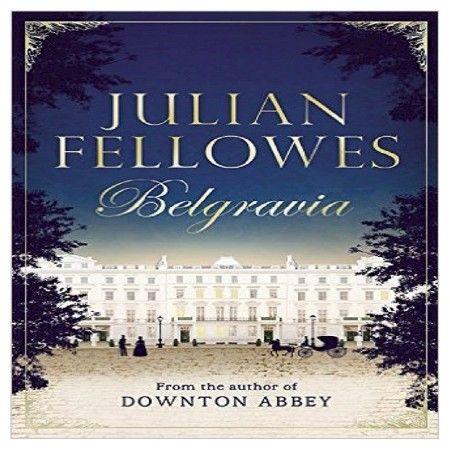 Julian Fellowes's Belgravia (Hardcover) by Julian Fellowes