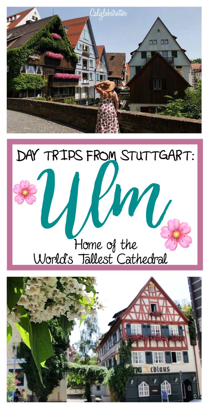 A Day Trip from Stuttgart: Ulm, Germany - California Globetrotter