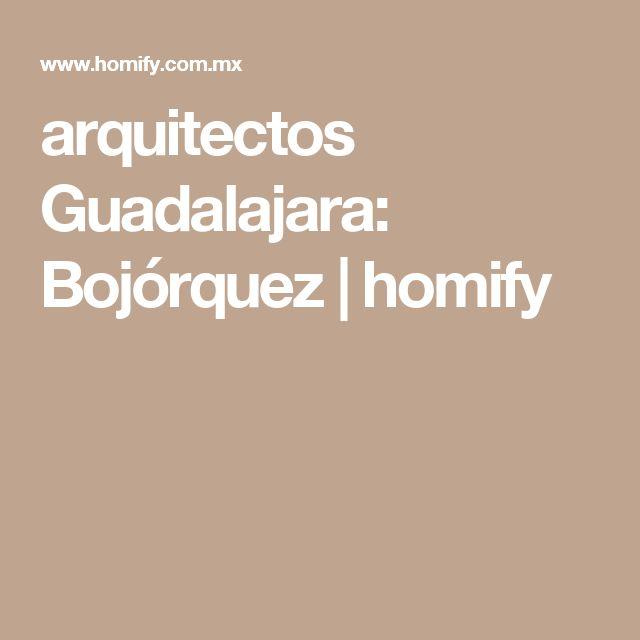 arquitectos Guadalajara: Bojórquez | homify