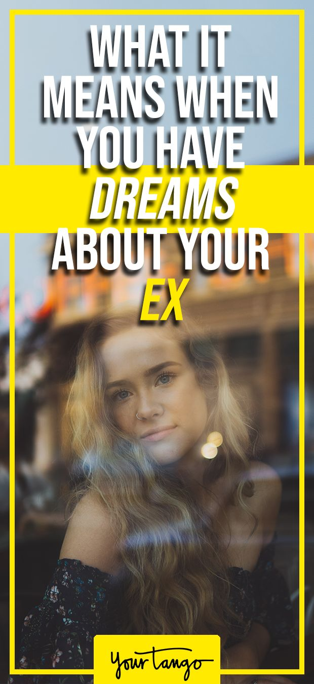 Why Do I Keep Dreaming About My Ex? | Dream meanings, Ex