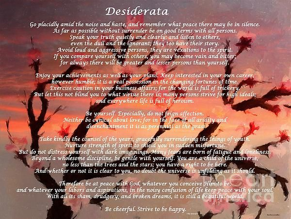 Desiderata with Cherry Tree at Sunset by Barbara Griffin. This beautiful inspirational poem is a credo for life; simple, positive words about things that are yearned for.