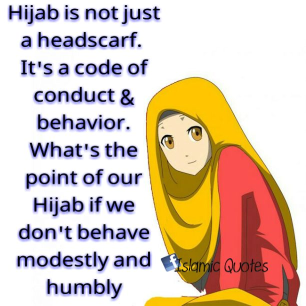 Hijab is not just a headscarf. It's a code of conduct & behavior. What's