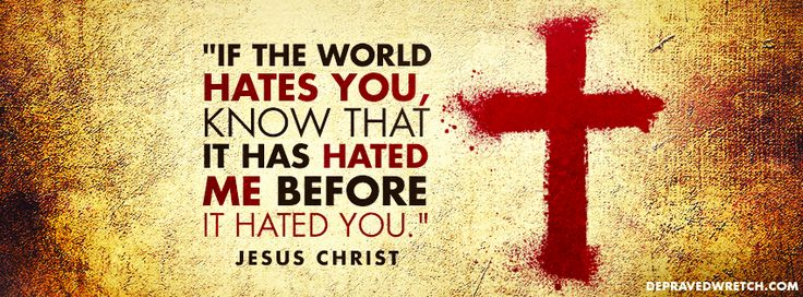 They Hated Me First [Christian Facebook Timeline Cover Photo]  http://www.depravedwretch.com/category/blog/christian-facebook-cover-photos/