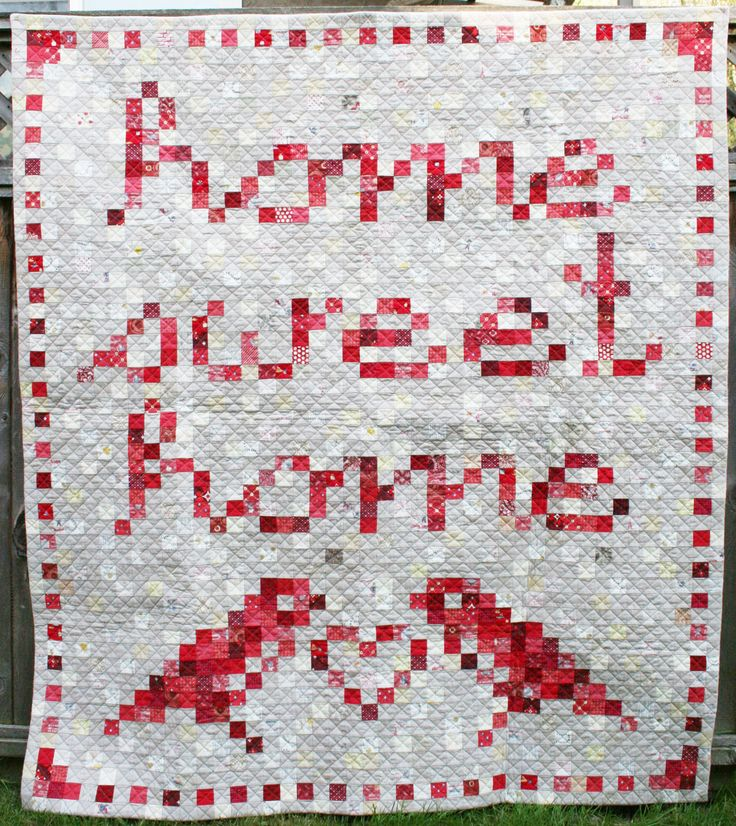 Home Sweet Home Inspired by cross-stitch patterns, and experimenting with a fusible grid backing to make perfectly pieced squares. Completed:2013