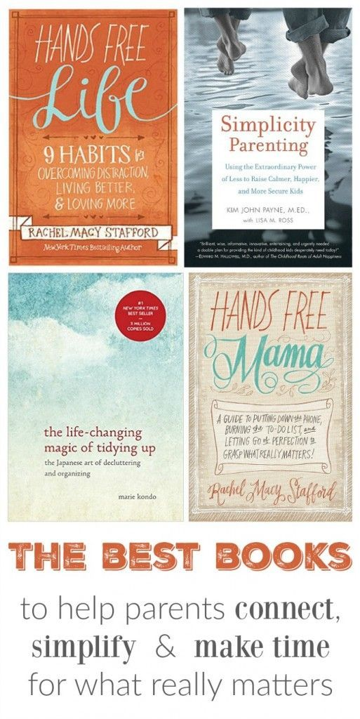 The Best Parenting Books to help parents connect, simplify and make time for what really matters