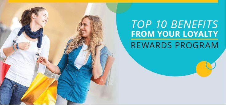 Top 10 Benefits From Loyalty Rewards Program