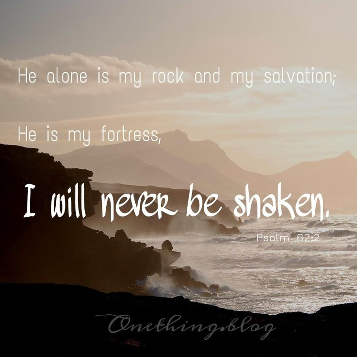 #myrockandmysalvation #myfortress #psalm62 #onething #encouragement #hope #bibleverse
