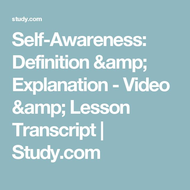 Self-Awareness: Definition & Explanation - Video & Lesson Transcript | Study.com