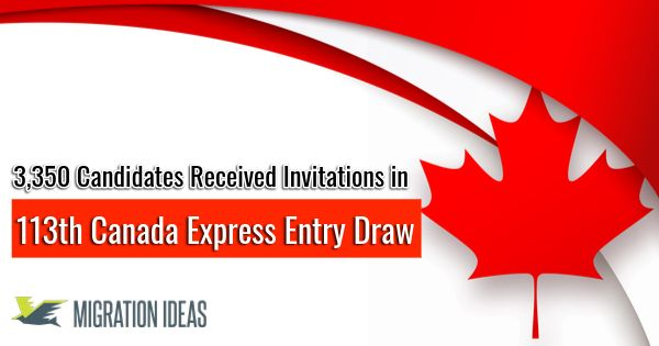 Canada conducted the 113th Express Entry draw, it has issued