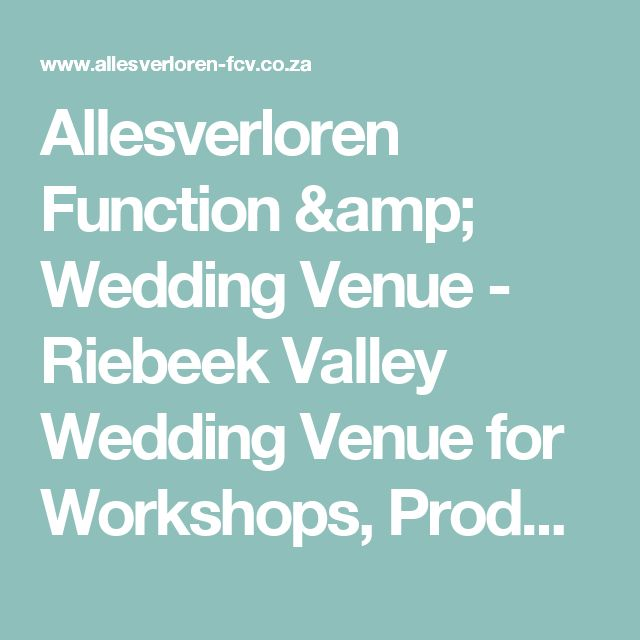 Allesverloren Function & Wedding Venue - Riebeek Valley Wedding Venue for Workshops, Product Launches, Conferences, Celebrations, Parties and Events