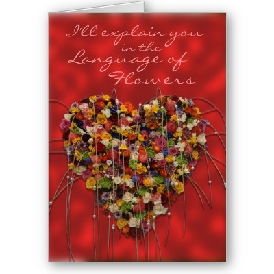 http://www.zazzle.com/language_of_flowers_card-137146596257071465 © crazycolors' store