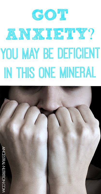 Got Anxiety? You May Be Deficient In This One Mineral! - Ancestral Nutrition