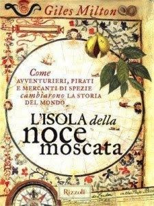 Leggere Libri Fuori Dal Coro : L'ISOLA DELLA NOCE MOSCATA Giles Milton